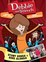 Debbie and Friends – Story songs & Sing alongs! (Giveaway) ends 4/15