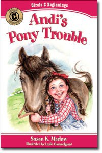 Andi's Pony Trouble: Circle C Beginnings (Chapter Books ages 6-8)