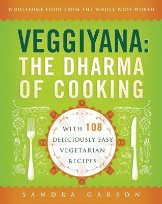 Veggiyana: The Dharma of Cooking
