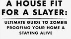Here's a little Friday Fun: Zombie Proofing Your Home