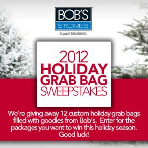 bobs stores 2012 holiday grab bag sweepstakes