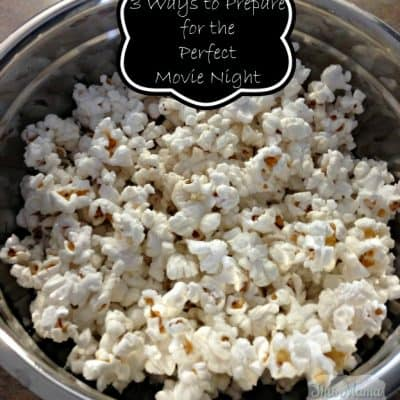 3 Ways to Prepare for a Perfect Movie Night