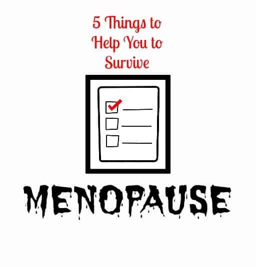 5 things to help you survive menopause