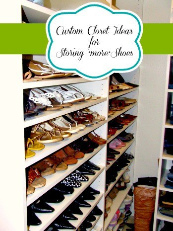 custom closet ideas for storing more shoes