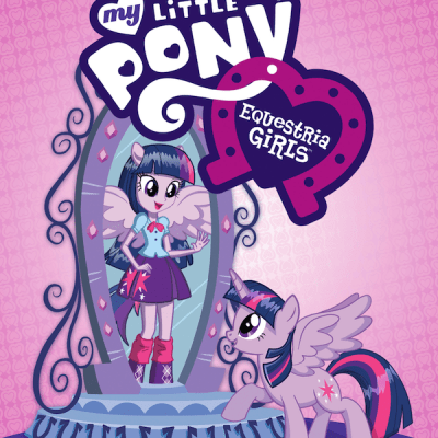 My Little Pony Equestria Girls in theaters now! (Trailer inside)