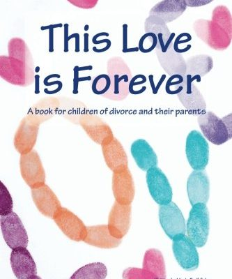 Children's Book about Divorce: This Love is Forever