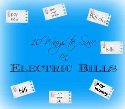 10 Ways to Save on Electric Bills