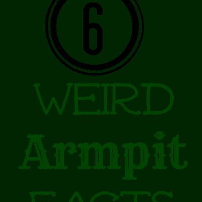 6 weird armpit facts