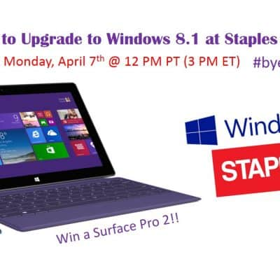 8 Reasons to Upgrade to Windows 8.1 at Staples (Twitter Party) April 7 #byeXP
