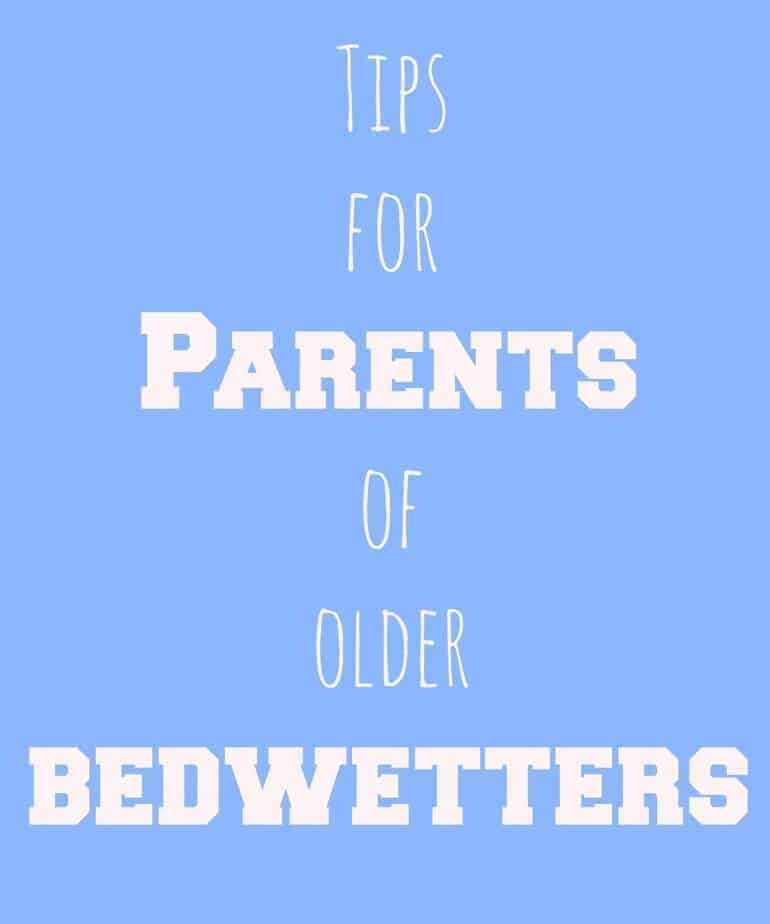 tips for parents of older bedwetters