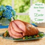 ways to save time for easter dinner