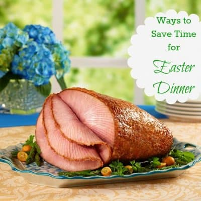 5 ways to save time for Easter dinner