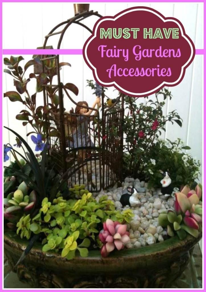 Must Have Fairy Garden Accessories