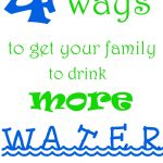 4-ways-to-get-family-to-drink-more-water
