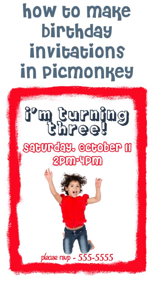 How To Make Birthday Invitations In Picmonkey