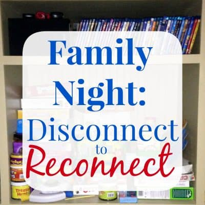 Family Night: Disconnecting to reconnect