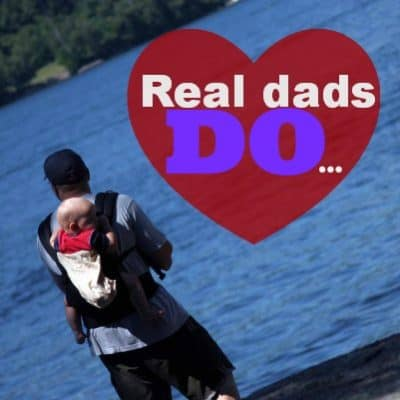 What do real dads do? #RealDadMoments