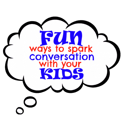 Fun ways to spark conversation with your kids