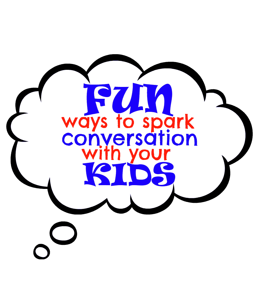 fun-ways-spark-conversation-with-your-kids