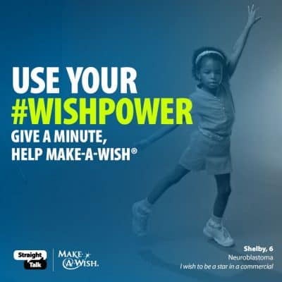 Share a video, support Make a Wish #WishPower #StraightTalkTesters #Giveaway