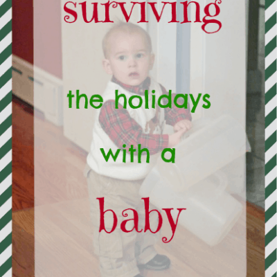 Tips to Surviving the Holidays with a Baby