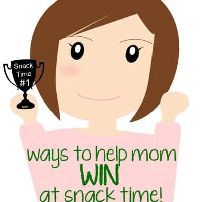 Five Ways Mom Can Win At Snack Time