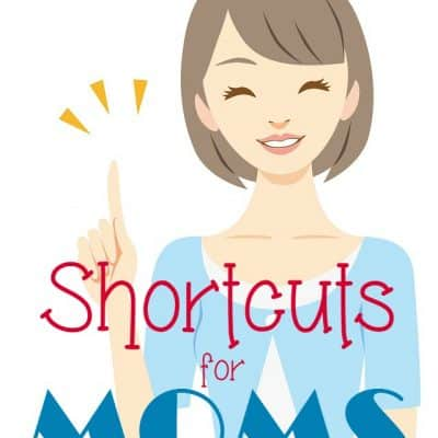 Shortcuts for Moms