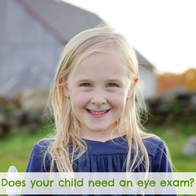 Do You Know When Your Child Needs An Eye Exam?