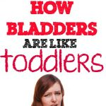 how-bladders-like-toddlers