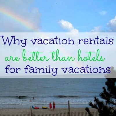 6 Reasons Vacation Rentals Are Better Than Hotels