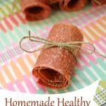 Homemade Healthy Fruit Roll Ups