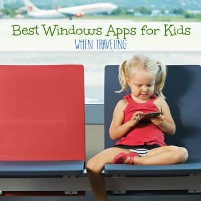 Six Best Windows Apps For Kids When Traveling