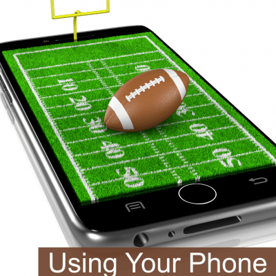 Using Your Phone For Football Season