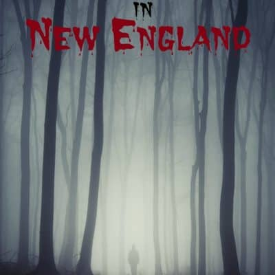 Scariest Places in New England