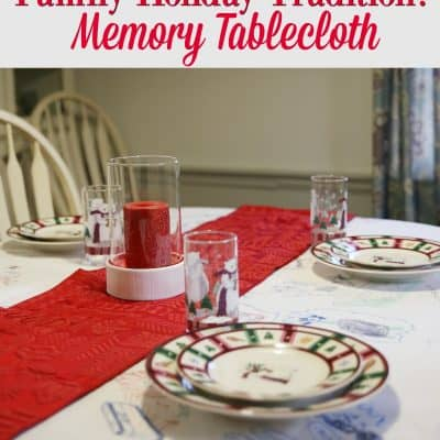 Family Holiday Tradition: Memory Tablecloth
