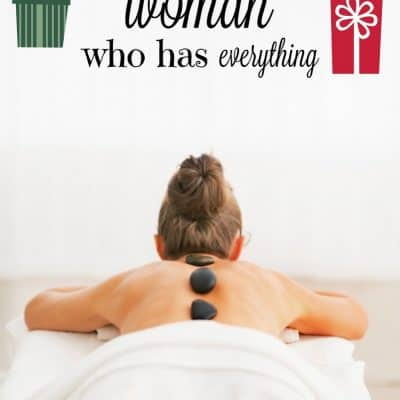 What to get for the woman who has everything