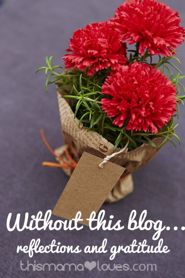 without this blog- relfections and gratitidue from this mama loves