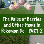 The Value of Berries and Other Items in Pokemon Go part 2 - This Mama Loves