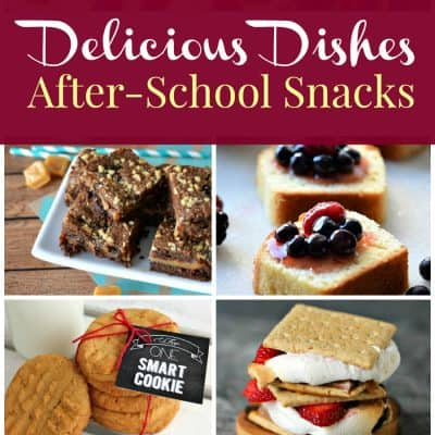 Delicious Dishes Recipe Party – After School Snacks