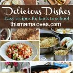 Delicious DIshes Back to School Recipes This Mama Loves
