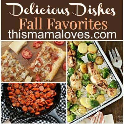 Delicious Dishes: Fall Favorites