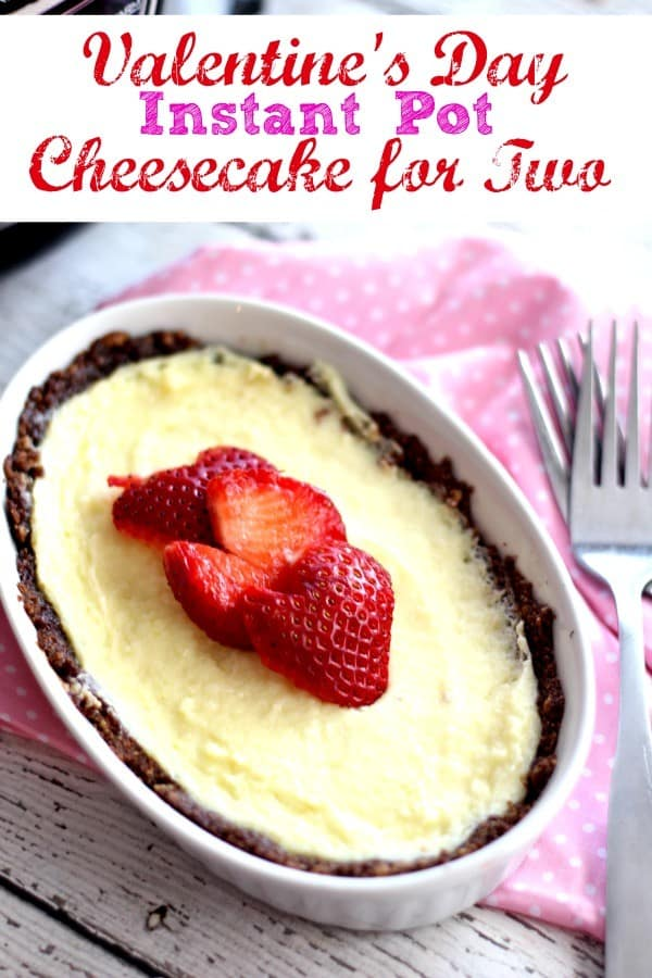 Valentine's Day Instant Pot Cheesecake for Two from This Mama Loves