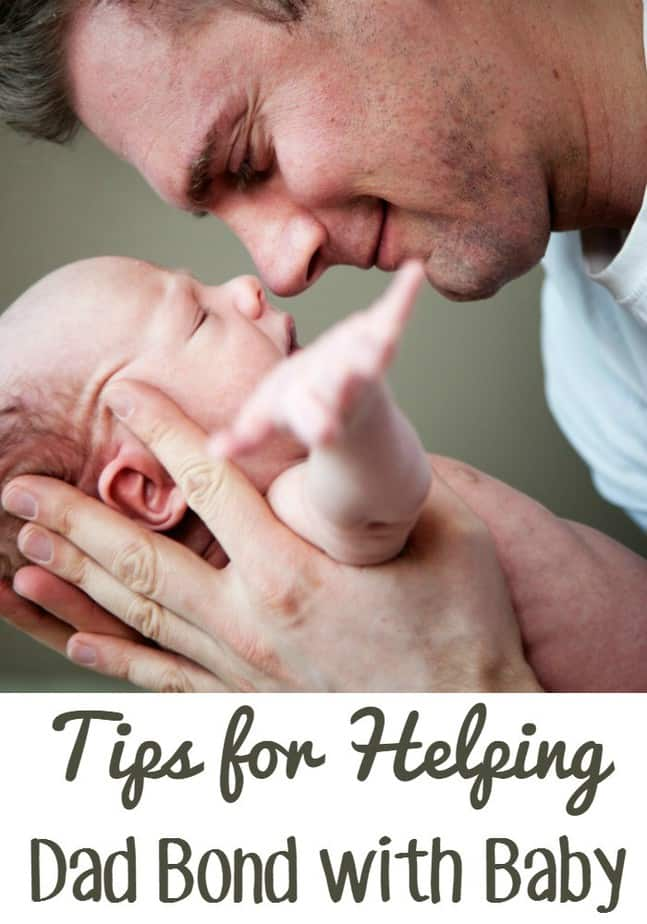 Tips for Helping Dad Bond with Baby
