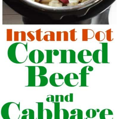 Instant Pot Corned Beef and Cabbage Recipe + Last minute St. Patrick's Day Tips
