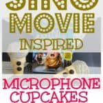 Sing Movie Inspired Microphone Cupcakes Recipe