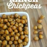Roasted Ranch Chickpeas Recipe from This Mama Loves