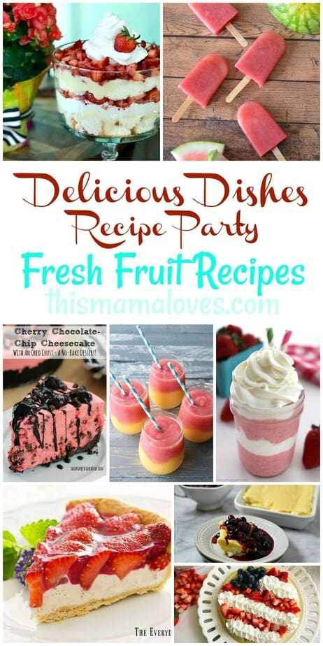 delicious dishes fresh fruit recipes favorites