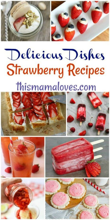 Easy Strawberry Recipe Ideas Delicious Dishes Recipe Party This Mama Loves Blog