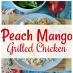 Peach Mango Grilled Chicken Recipe with Sweet Fruity Olive Oil from This Mama Loves