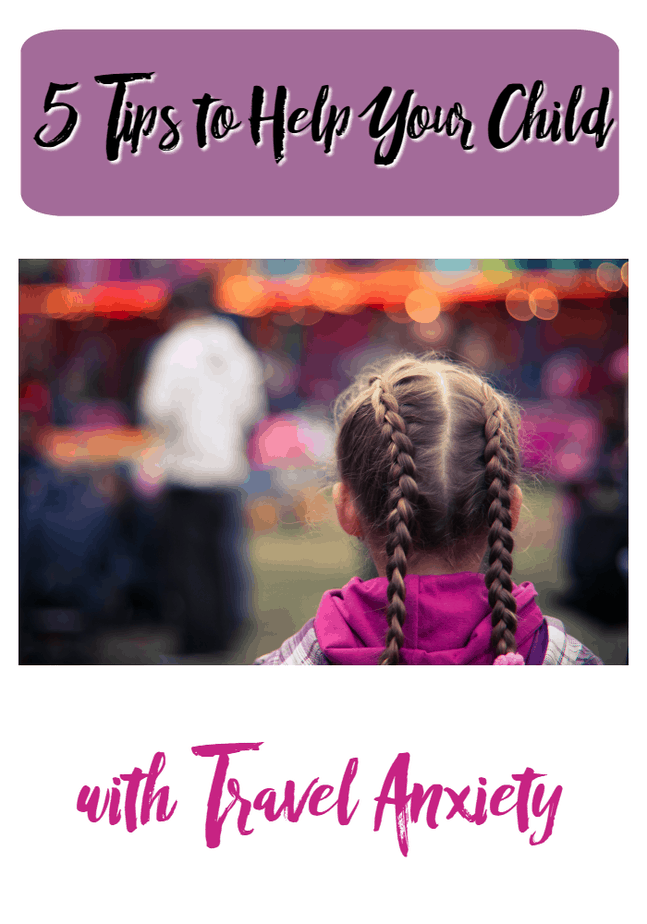 5 Tips to Help Your Child with Travel Anxiety from This Mama Loves